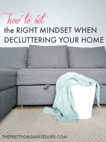 Setting The Right Mindset When Decluttering Your Home