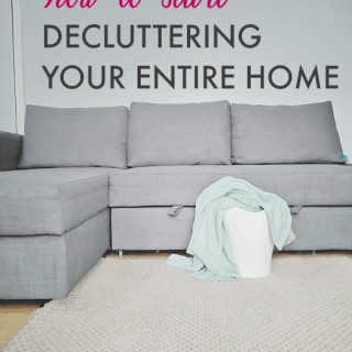 How To Start Decluttering Your Entire Home