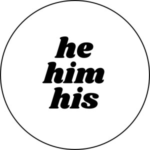 Pronouns: He Him His pin badge for sale