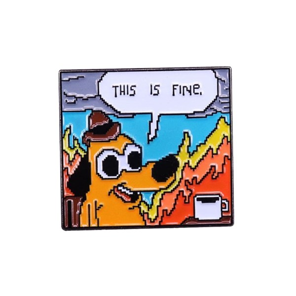 this is fine gif pin badge