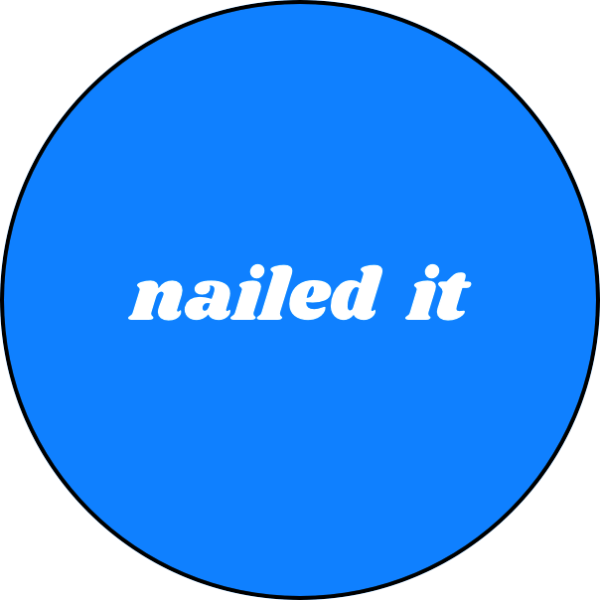Nailed It Pin Badge For Sale