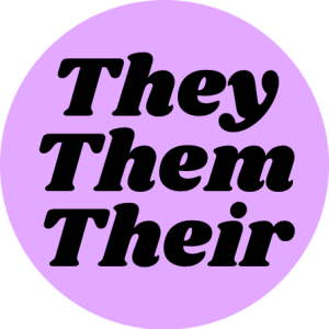They them their pronouns badge