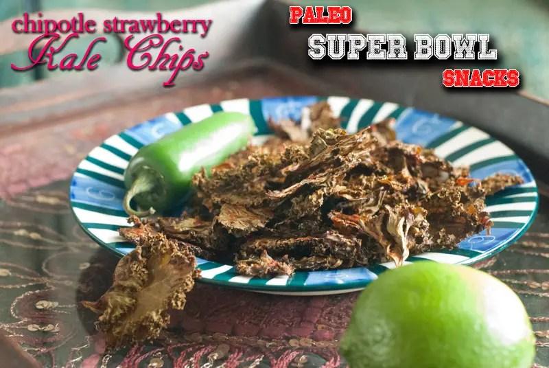 Chipotle Strawberry Kale Chips & Paleo Super Bowl Snacks