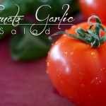 Quick and easy, tomato garlic salad, for a lunch on the run!