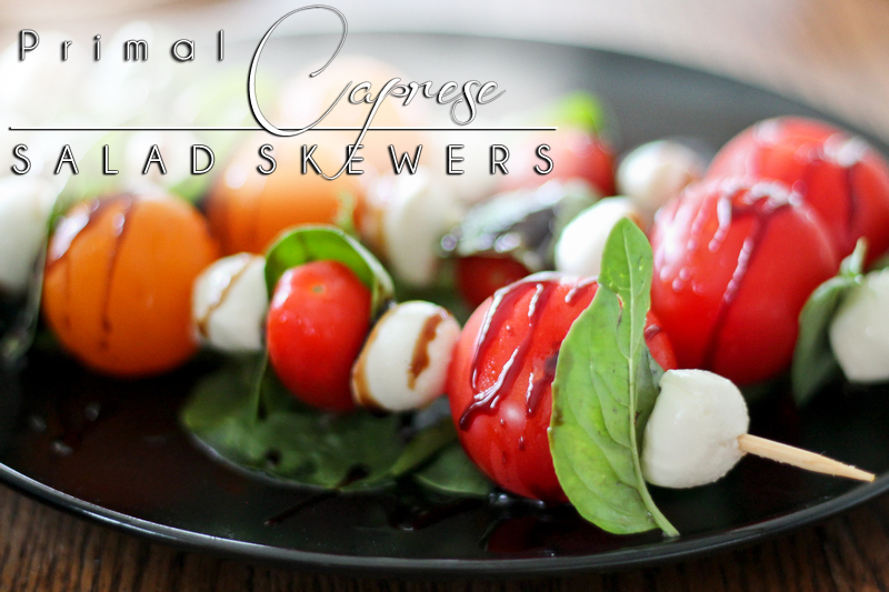 Primal Caprese Salad Skewer