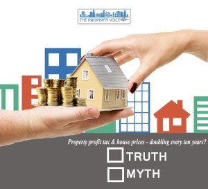 Soundbite: Truth or Myth – Property profit tax & house prices doubling every ten year