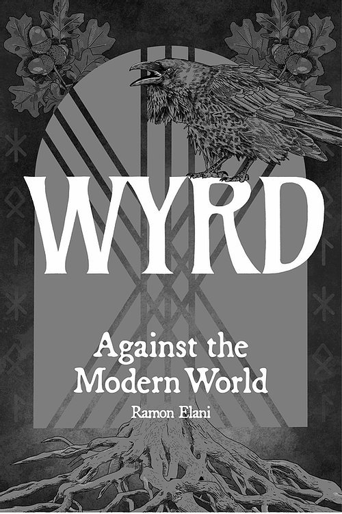 Wyrd Against The Modern World by Elani – a review