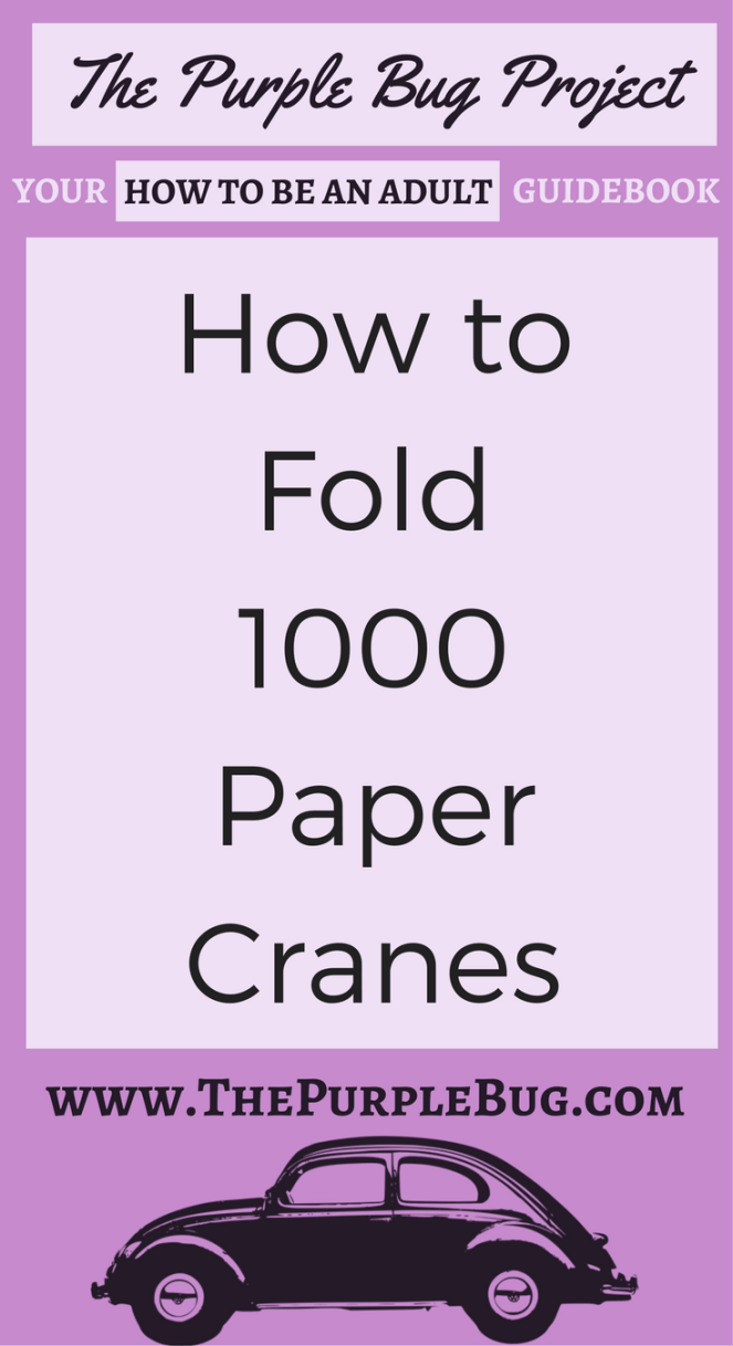 How to Fold 1000 Paper Cranes - The Purple Bug Project