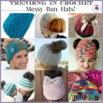 Trending In Crochet – Messy Bun Hats!