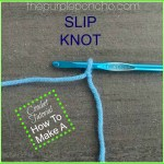 Crochet Tutorial – How To Make A Slip Knot