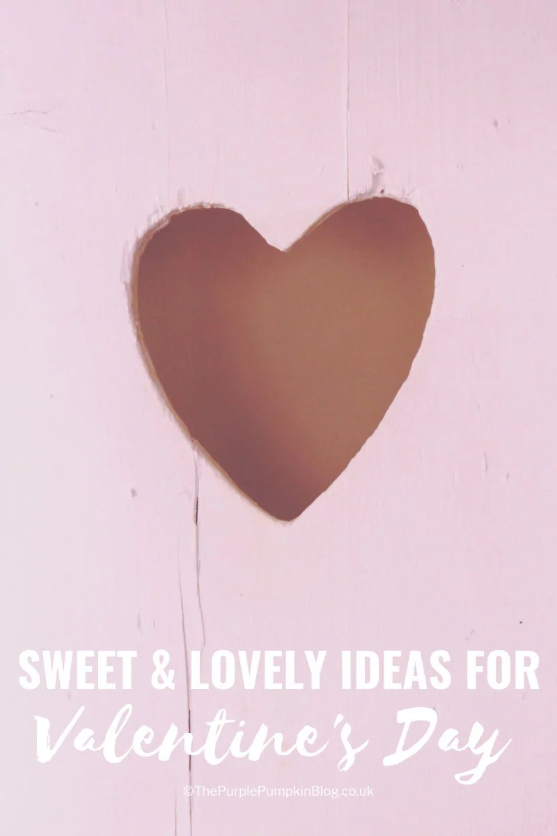 Sweet & Lovely Ideas for Valentine's Day
