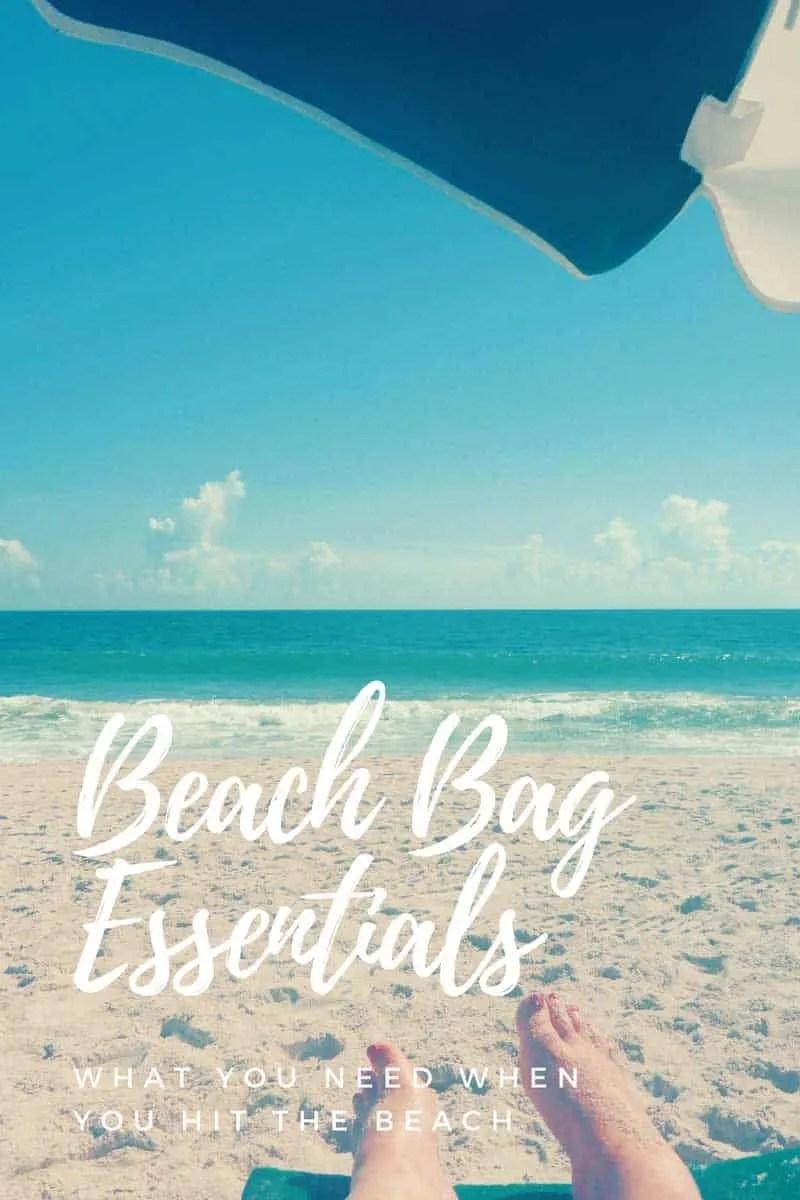 Beach Bag Essentials - what you need when you hit the beach
