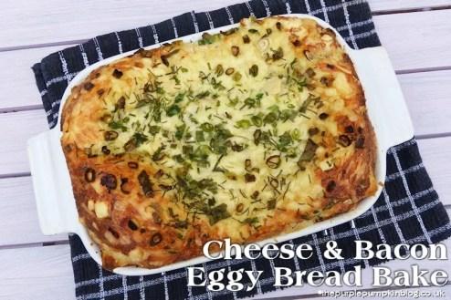 Cheese & Bacon Eggy Bread Bake