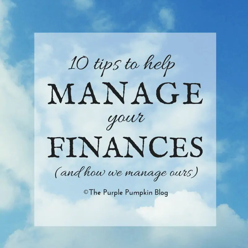 10 Tips To Help Manage Your Finances