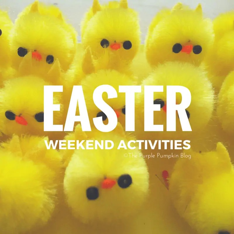 Easter Weekend Activities