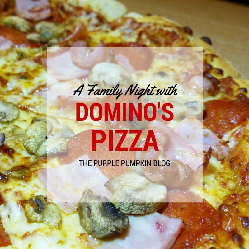 A Family Night With Dominos Pizza