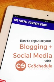 How To Organise Your Blogging + Social Media With CoSchedule