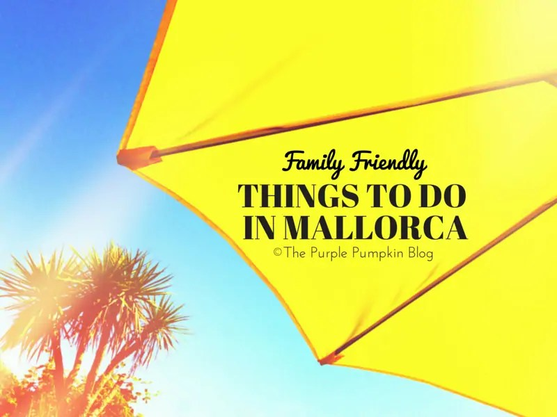 Family Friendly Things To Do In Mallorca