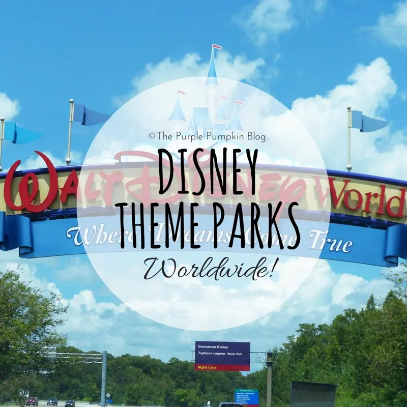 Disney Theme Parks - Worldwide!