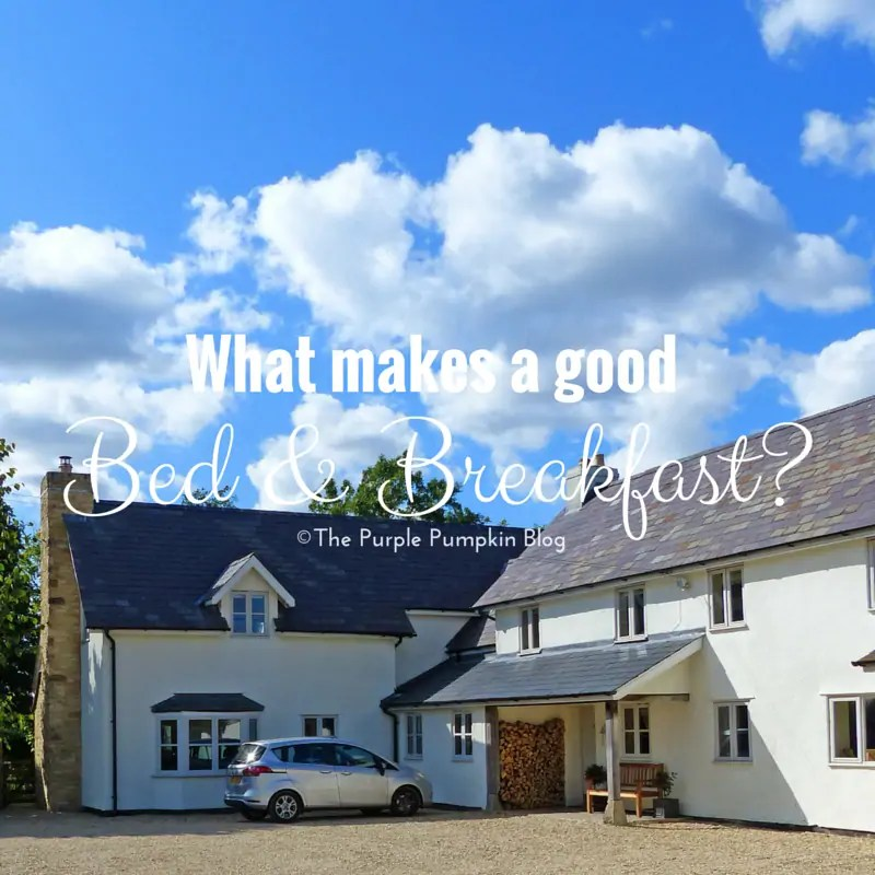 What makes a good Bed & Breakfast