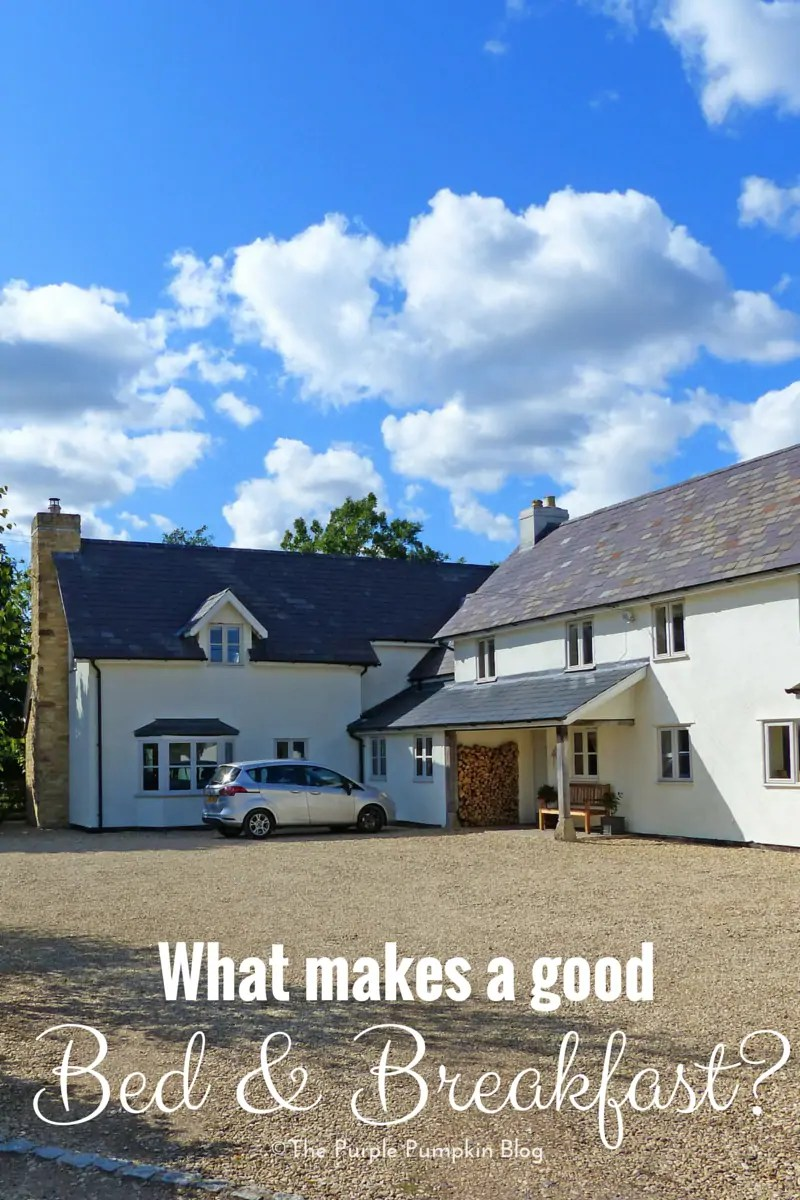 What makes a good Bed and Breakfast