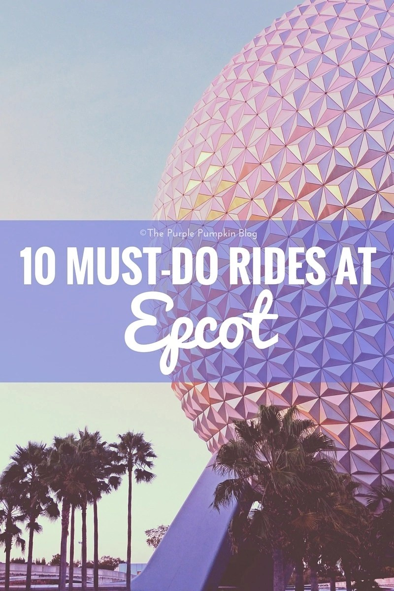 10 Must-Do Rides At Epcot