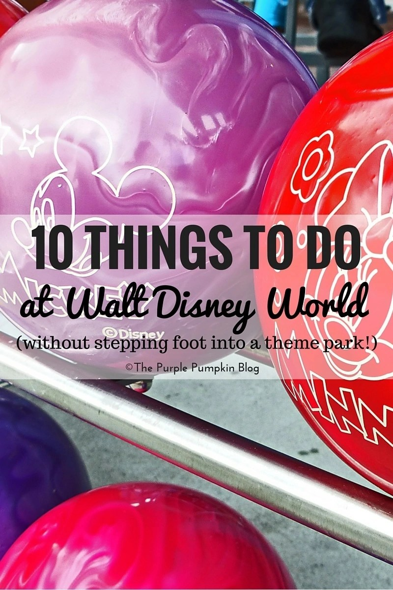 10 Things To Do at WDW Without Visiting A Park!