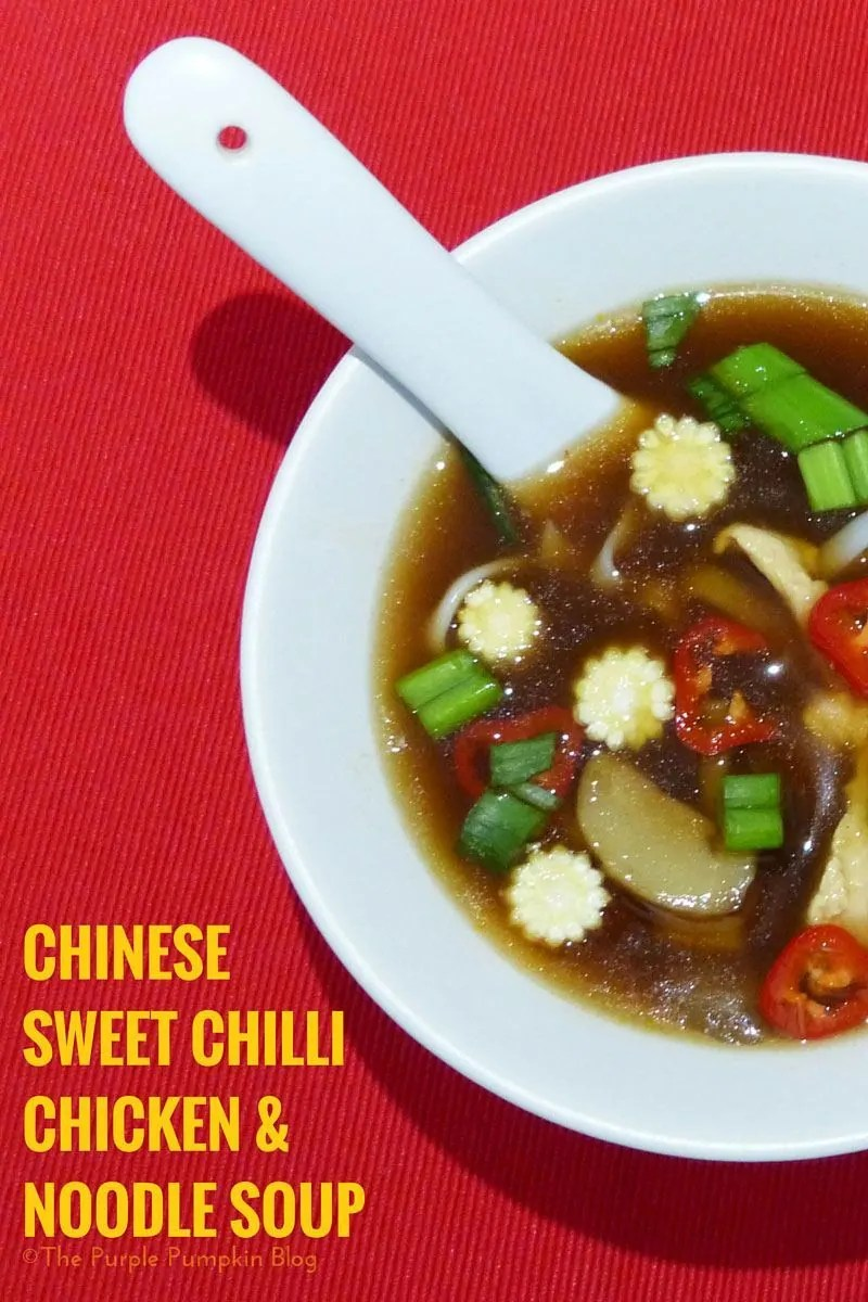 Chinese Sweet Chilli Chicken & Noodle Soup - perfect for Chinese New Year