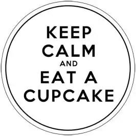 Keep Calm and Eat A Cupcake - White Cupcake Toppers