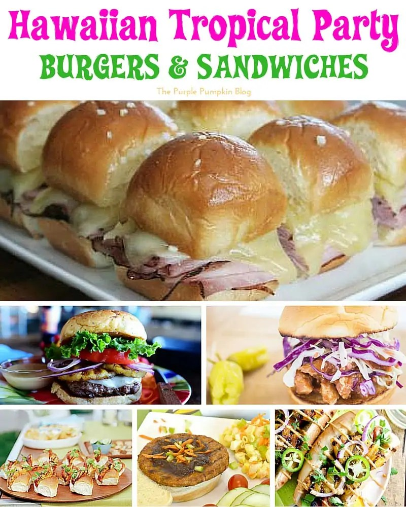 Hawaiian Tropical Party Recipes - Burgers and Sandwiches + lots more delicious recipes!