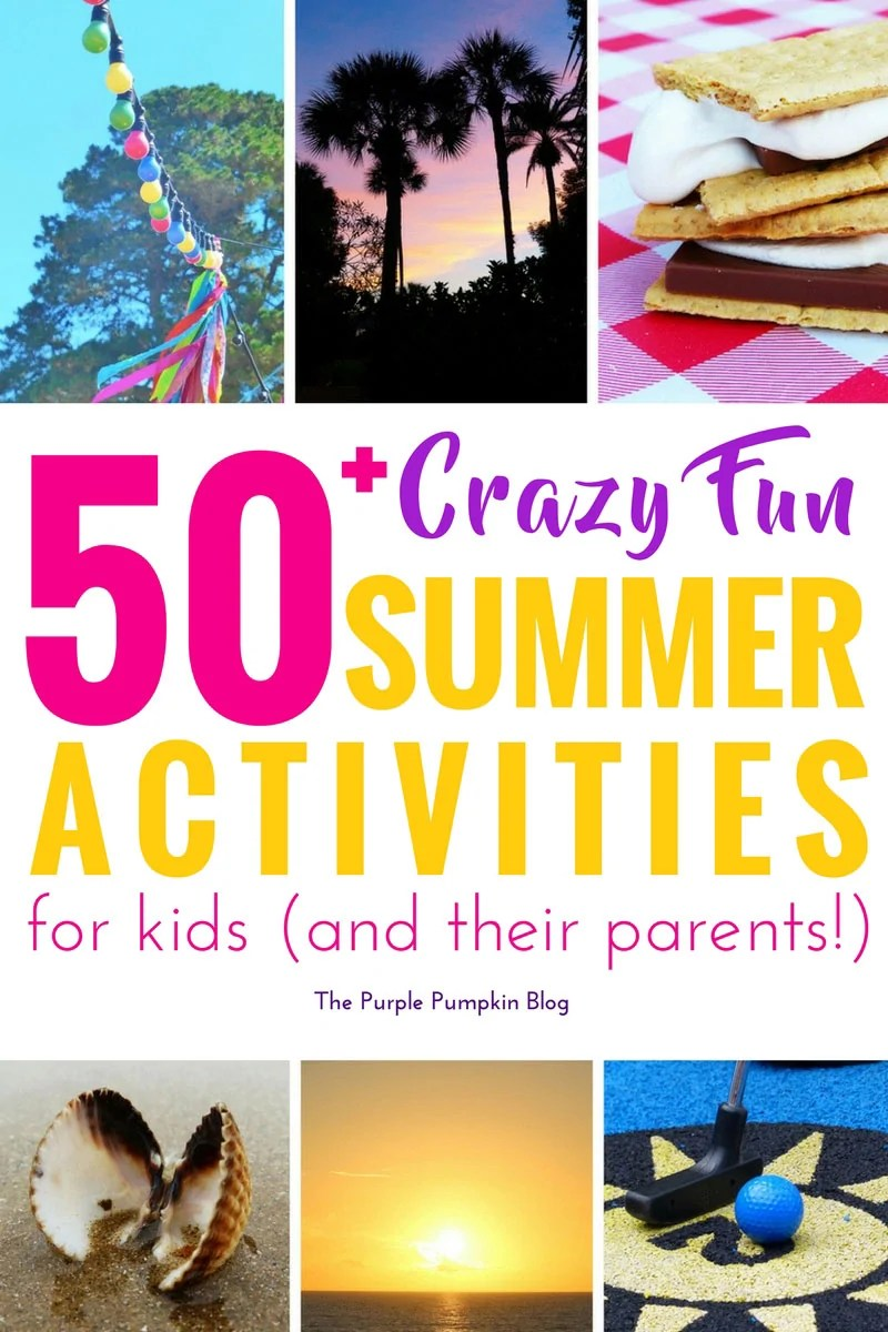 """50+ Crazy Fun Summer Activities for Kids and their Parents - when the kids cry that they're """"boooooooored"""" reach for this list of crazy fun summer activities and pick something to do! And when the kids are in bed, or staying at a relative's or friend's house, there are some grown up ideas for parents too!"""