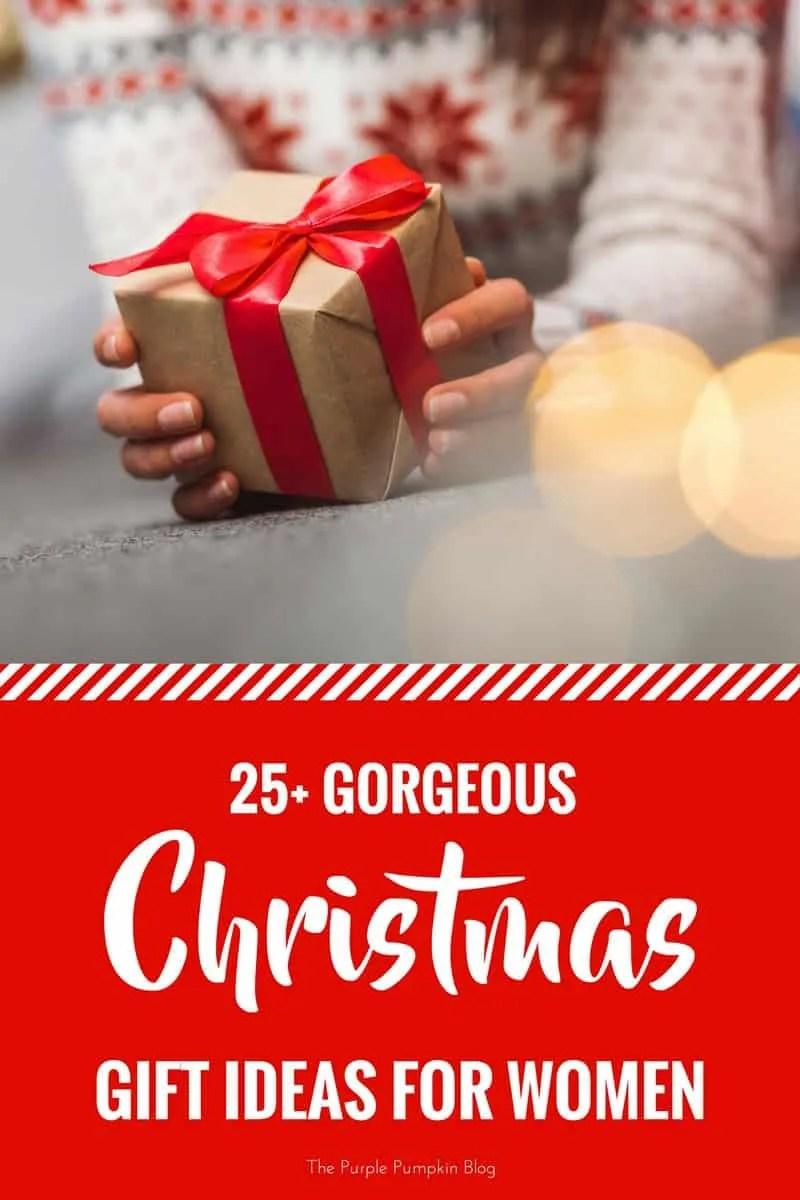 25+ Gorgeous Christmas Gift Ideas For Women