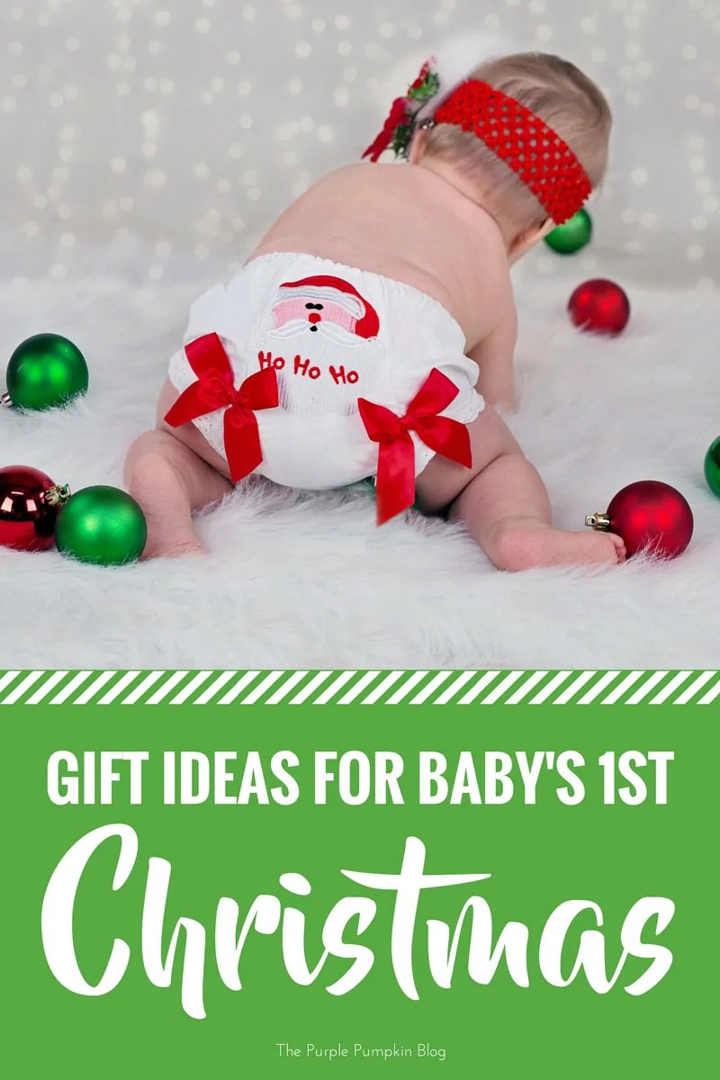 Gift Ideas For Babys First Christmas Babys 1st Christmas