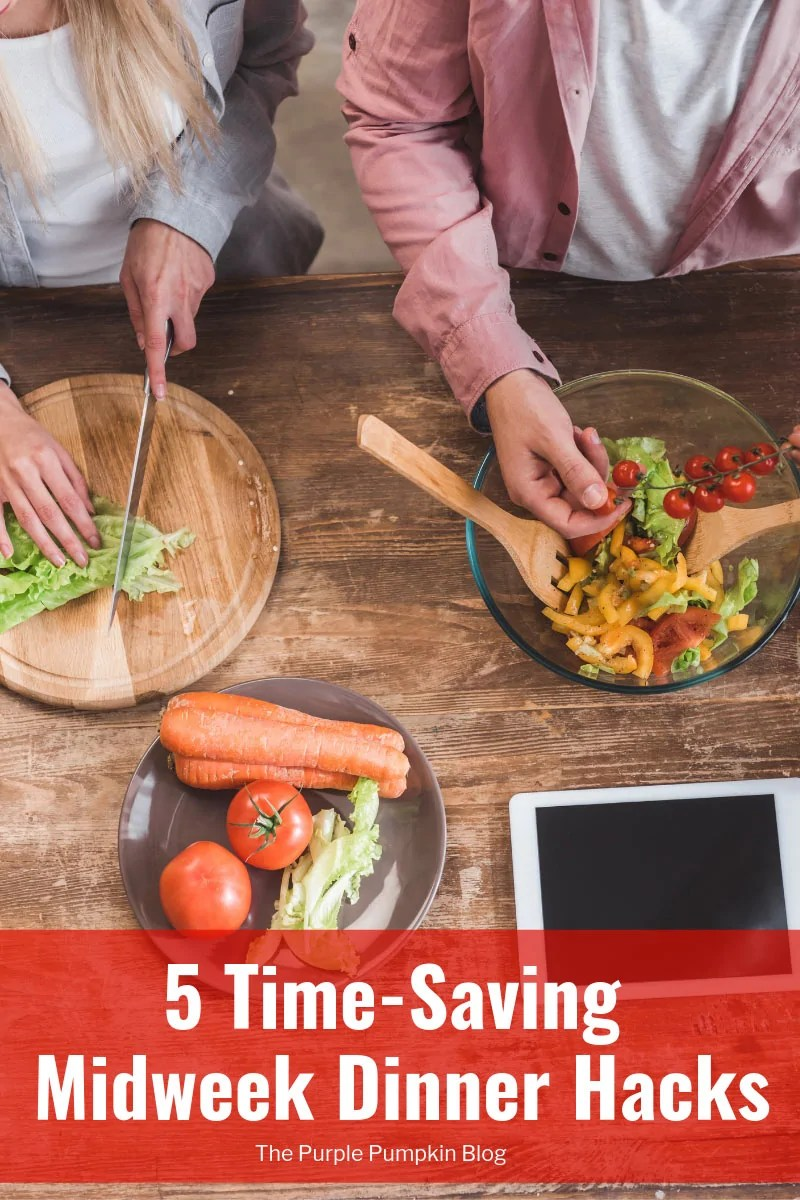 5 Time-Saving Midweek Dinner Hacks - Recipes include roast chicken, curry, pizza, and burgers!