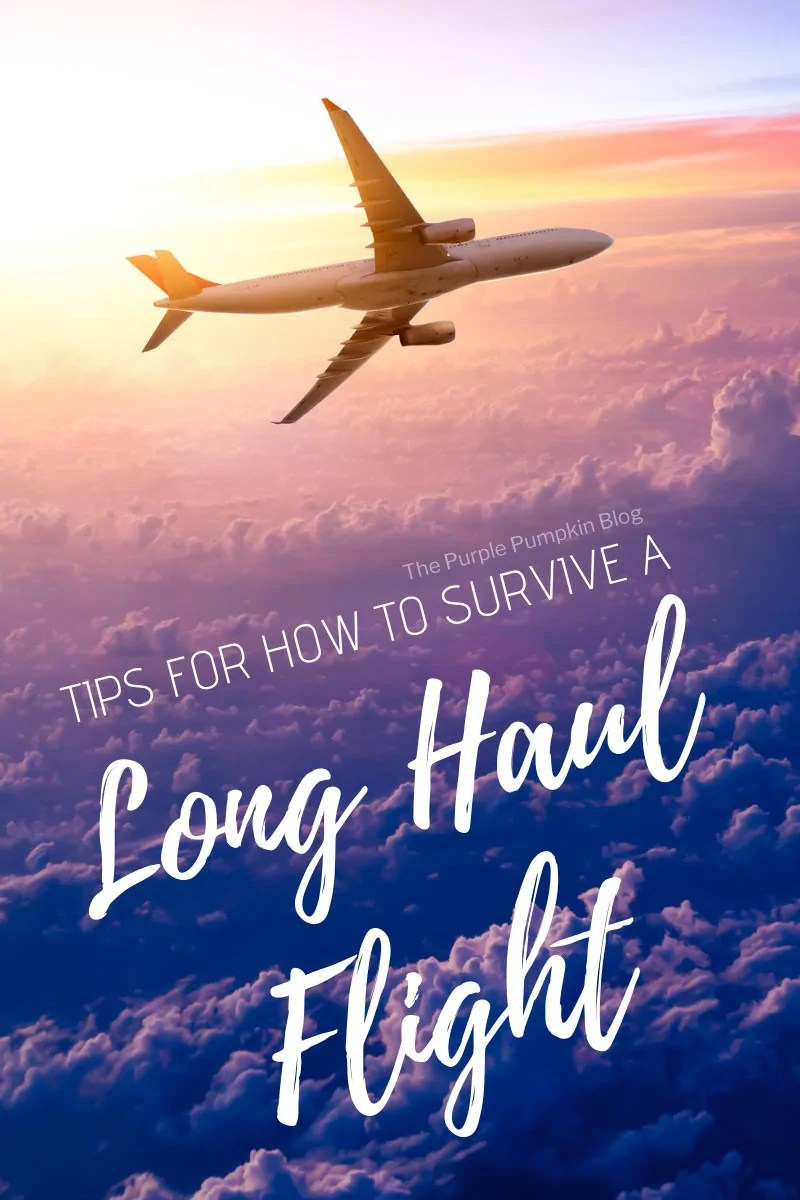 How To Survive A Long Haul Flight. I know that just the thought of being on an aeroplane for several hours (long haul is typically classed as journeys over 6 hours) can be daunting, but once you read through my tips, it will help your journey be a lot more enjoyable!