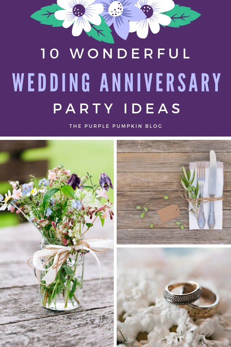 10 Wonderful Wedding Anniversary Party Ideas with images of flowers, cutlery, and wedding rings.