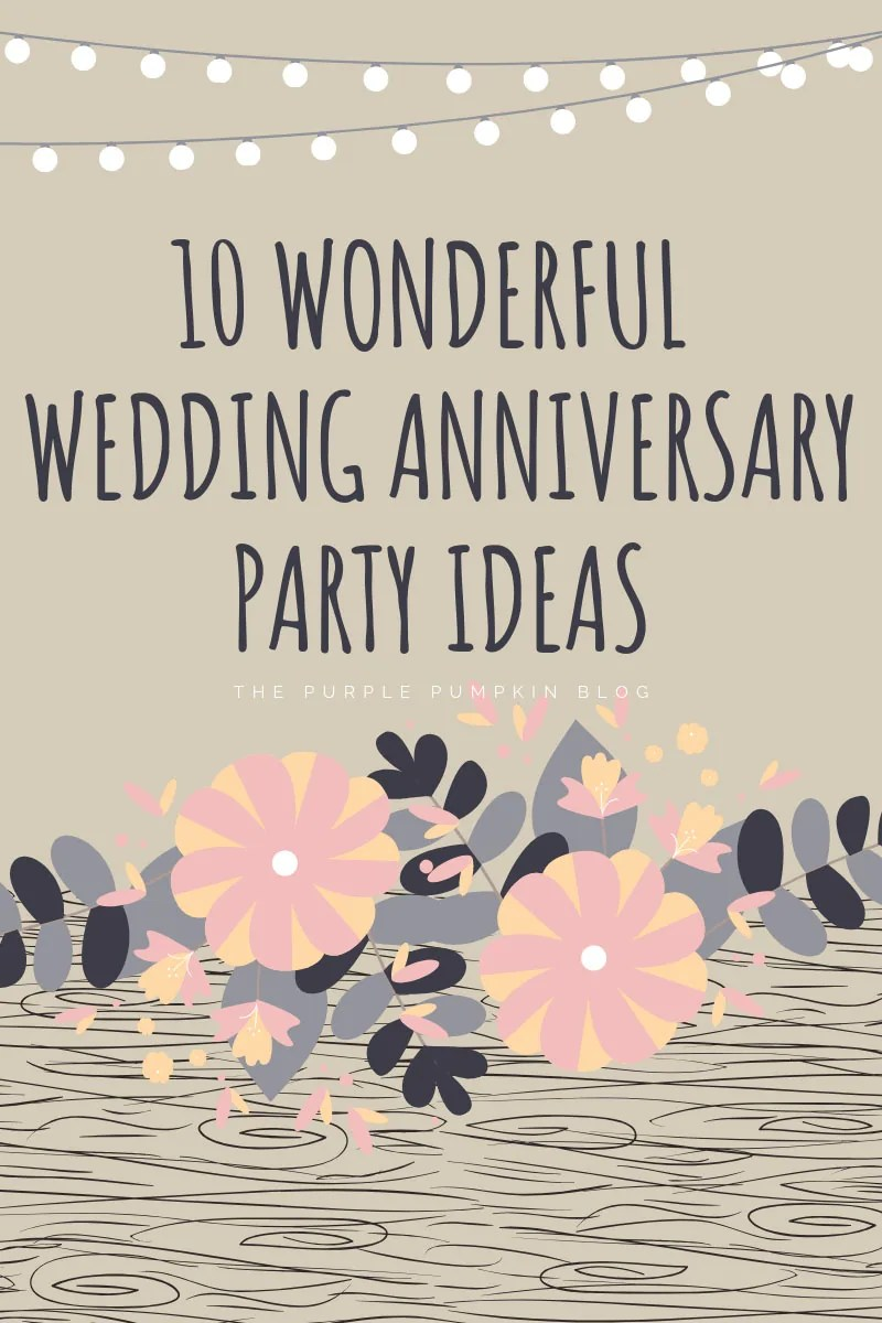 10 Wonderful Wedding Anniversary Party Ideas