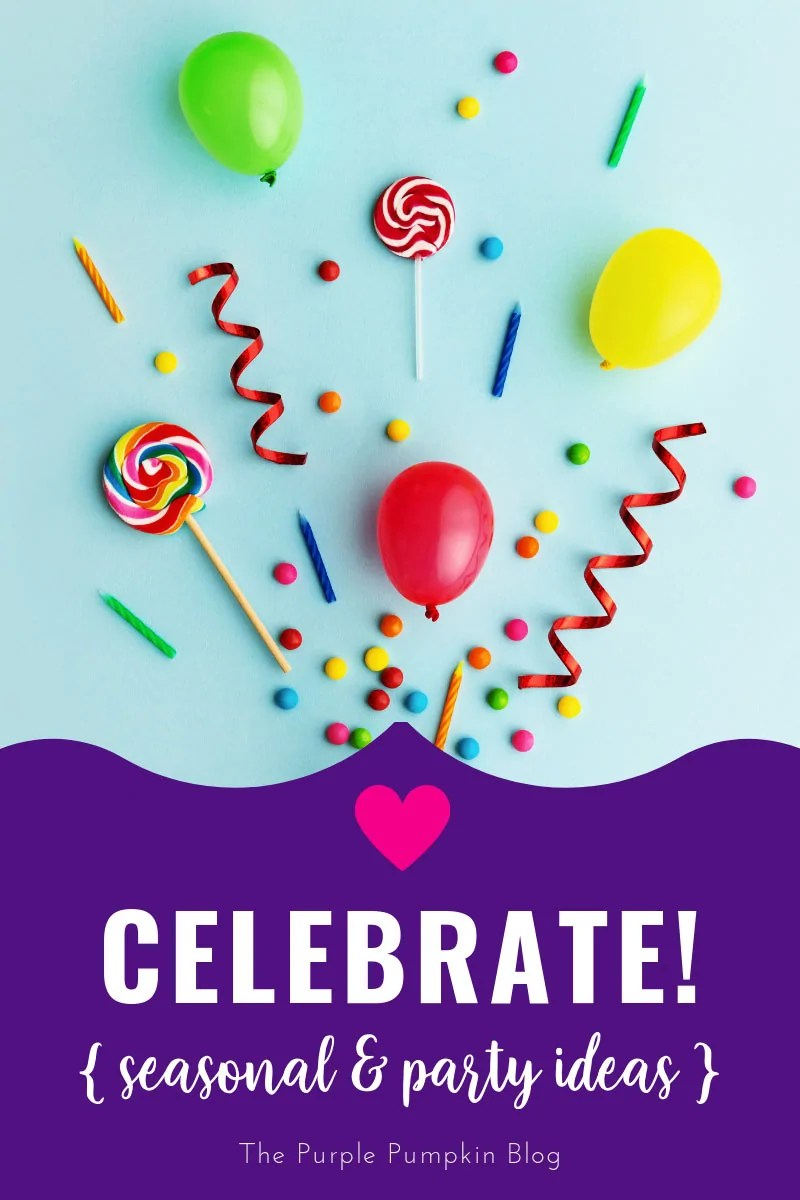 "Party balloons, streamers, candles and candy with text overlay saying ""Celebrate! Seasonal & Party Ideas"""