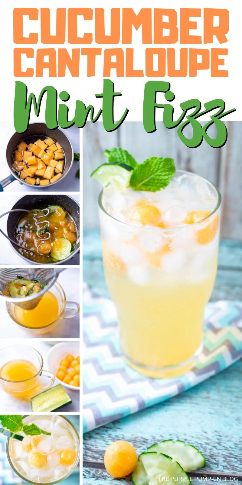 Cucumber Cantaloupe Mint Fizz - collage of images demonstrating how to make this cocktail.