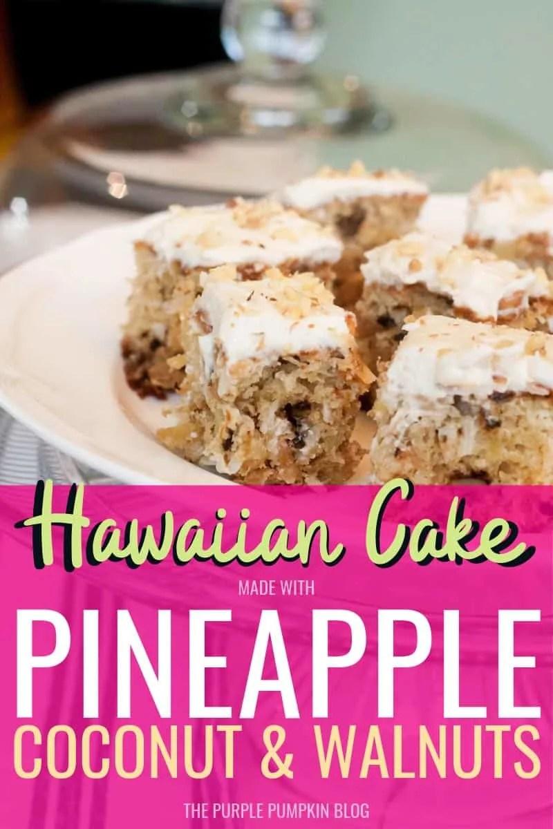 Hawaiian Cake made with pineapple coconut & walnuts