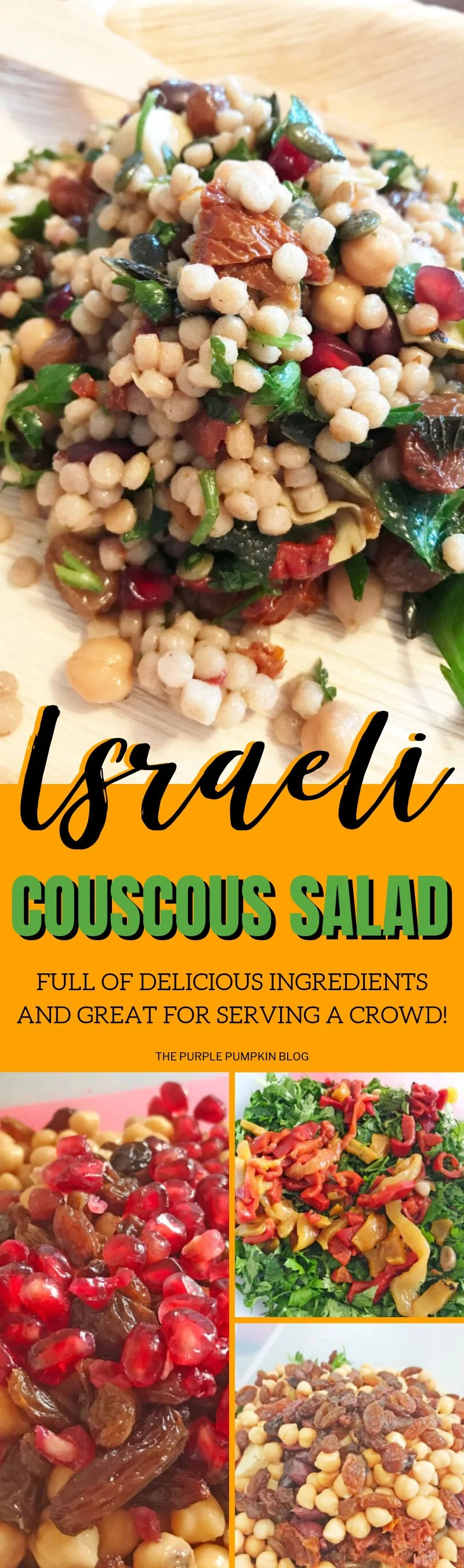Pictures of couscous salad with text overlay saying: Israeli Couscous Salad. Full of delicious ingredients and great for serving a crowd!