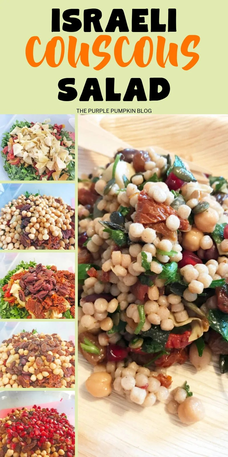 Israeli Couscous Salad - pictures showing recipe steps with artichoke hearts, chickpeas, olives, raisins, pomegranate seeds, and the finished dish.