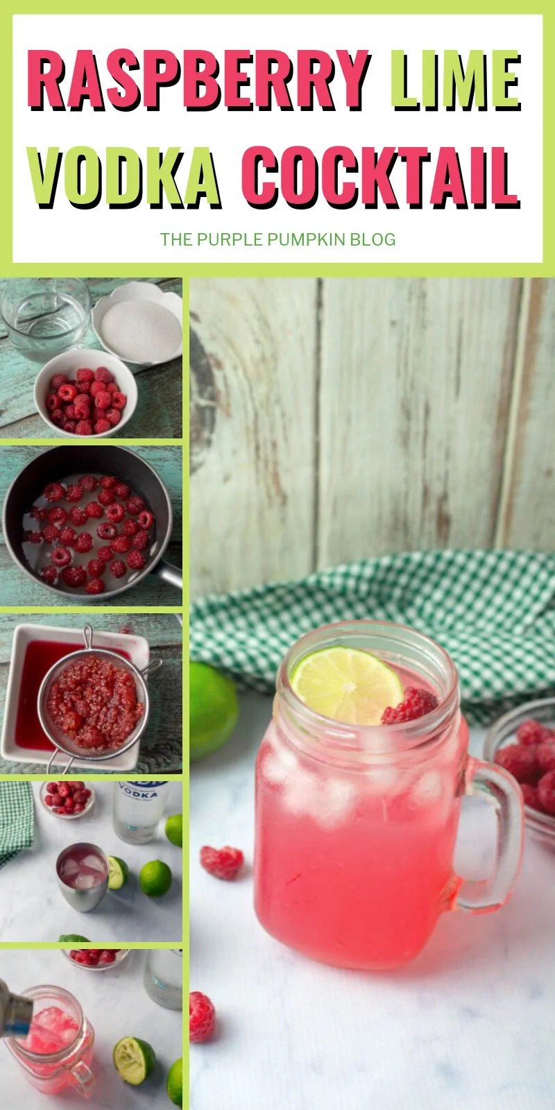 Raspberry lime vodka cocktail ingredients, plus step-by-step images of making the cocktail