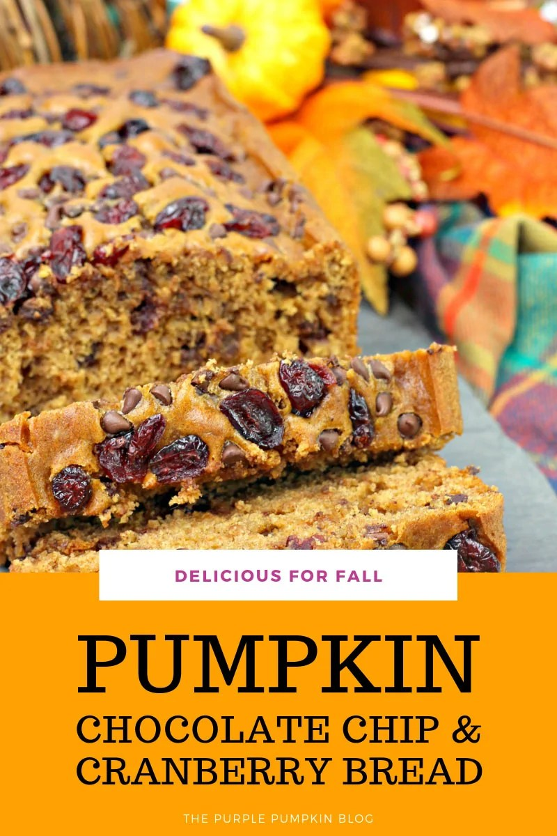 Delicious for fall - Pumpkin Chocolate Chip & Cranberry Bread