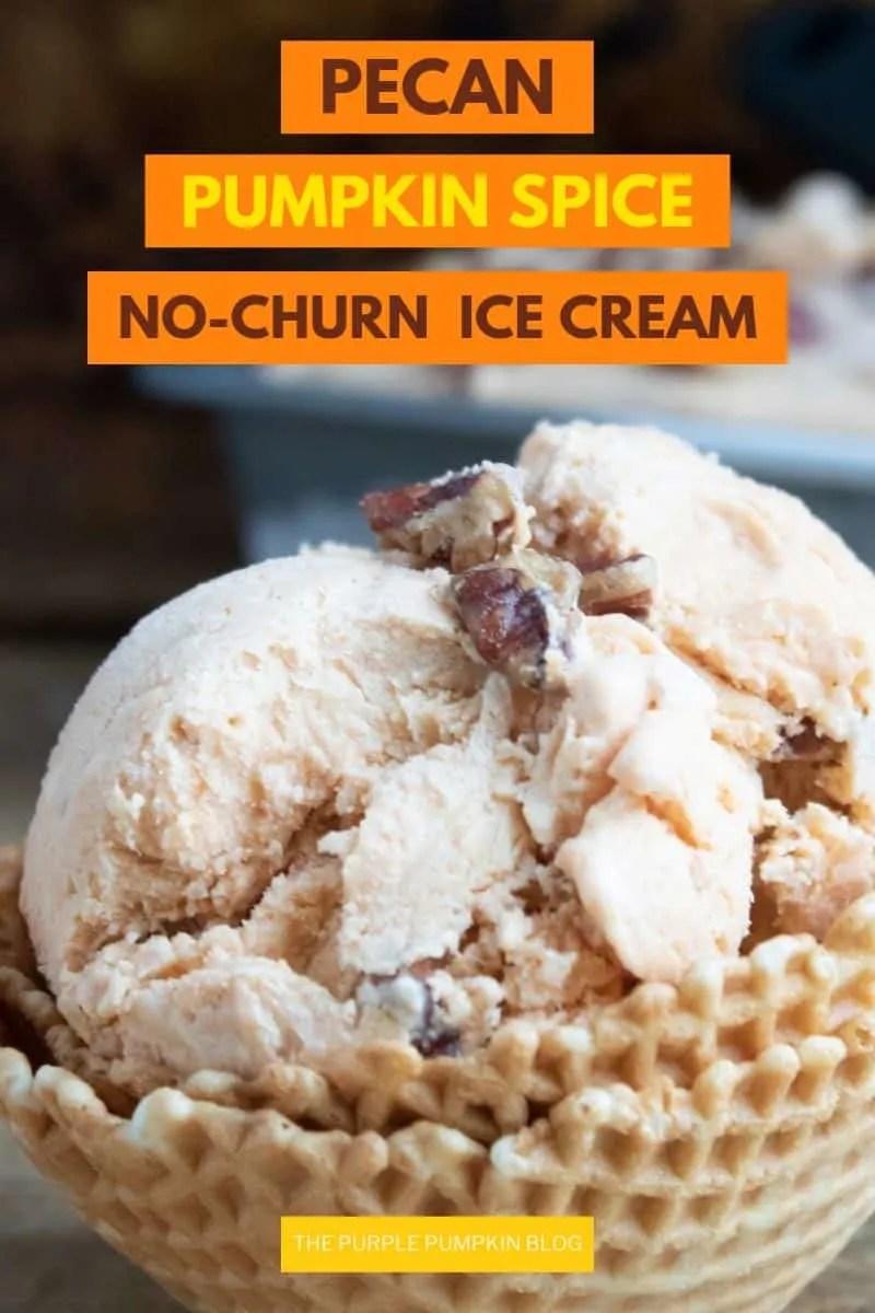Pecan Pumpkin Spice No-Churn Ice Cream
