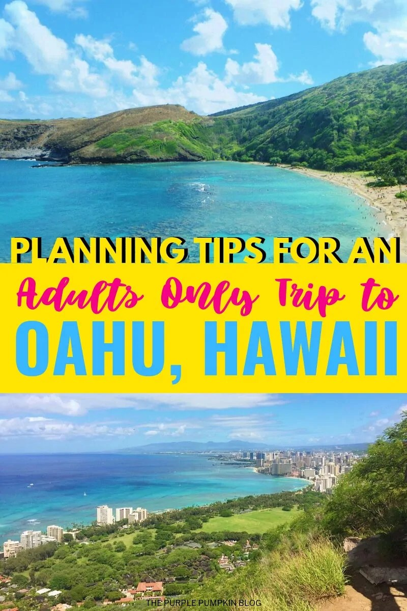 Planning Tips for An Adults Only Trip to Oahu, Hawaii
