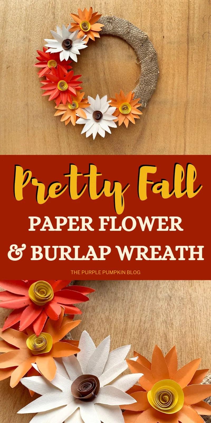 pretty fall paper flower & burlap wreath