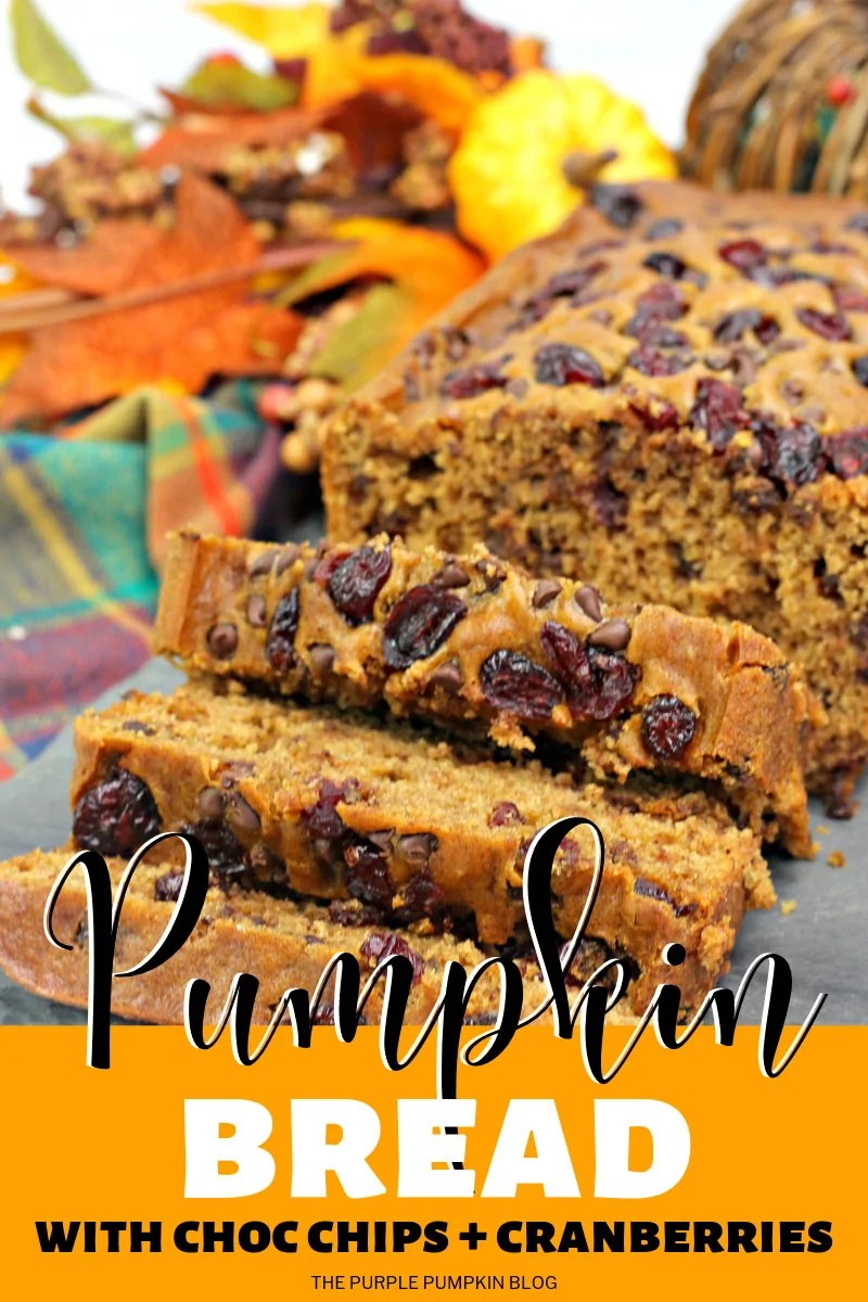 Pumpkin Bread with Choc Chips & Cranberries