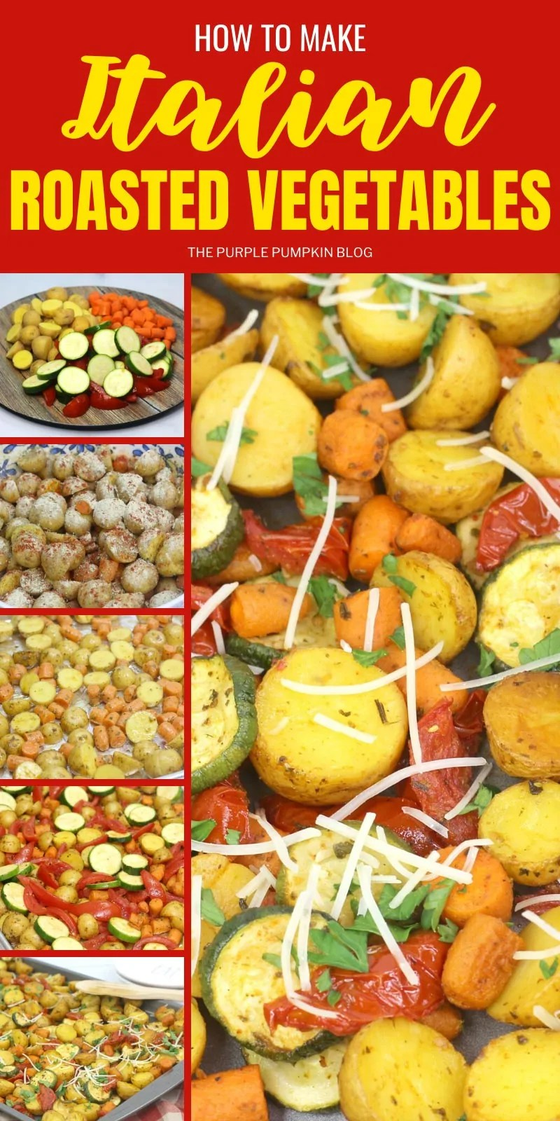 How to make Italian Roasted Vegetables - images of the various steps to make the dish