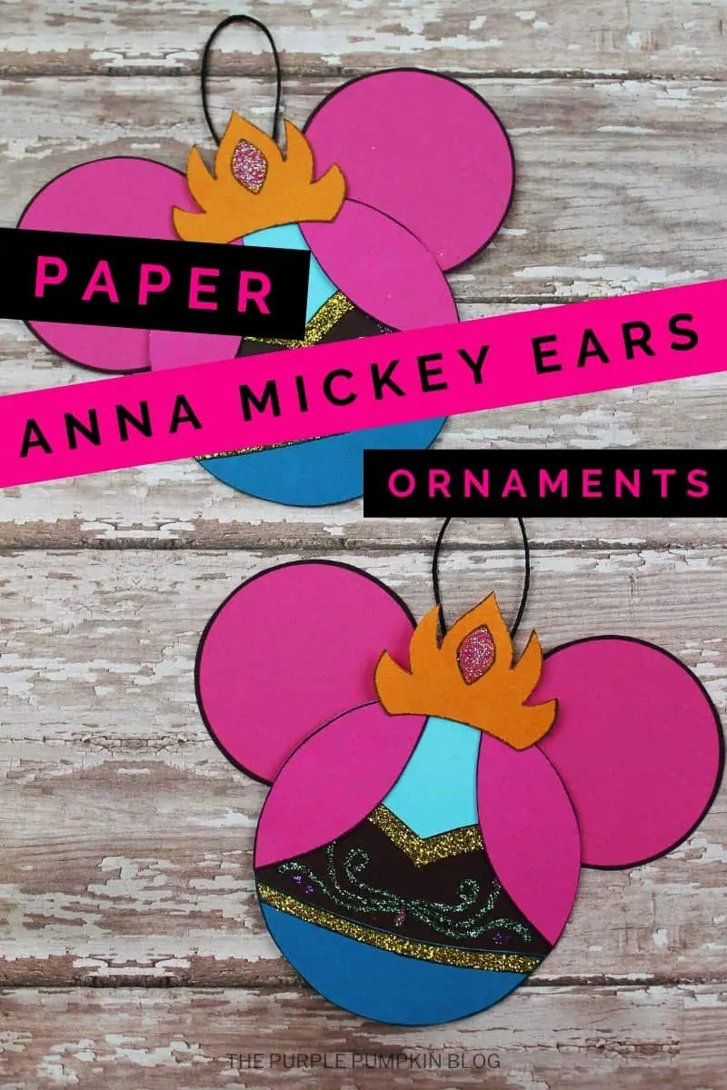 paper anna mickey ears ornaments